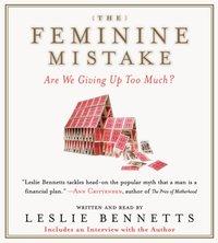Feminine Mistake - Leslie Bennetts - audiobook