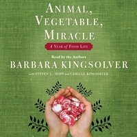 Animal, Vegetable, Miracle - Barbara Kingsolver - audiobook