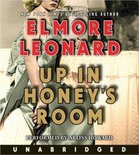 Up in Honey's Room - Elmore Leonard - audiobook