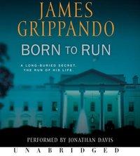 Born to Run - James Grippando - audiobook