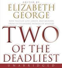Two of the Deadliest - Elizabeth George - audiobook
