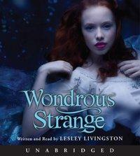 Wondrous Strange - Lesley Livingston - audiobook