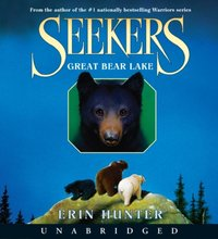 Seekers #2: Great Bear Lake - Erin Hunter - audiobook