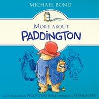 More About Paddington - Michael Bond - audiobook