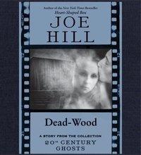 Dead-Wood - Joe Hill - audiobook