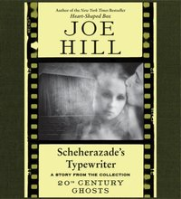 Scheherazade's Typewriter - Joe Hill - audiobook