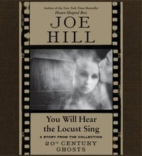 You Will Hear the Locust Sing - Joe Hill - audiobook