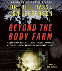 Beyond the Body Farm - Dr. Bill Bass - audiobook