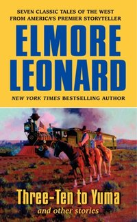 Three-Ten to Yuma - Elmore Leonard - audiobook