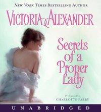 Secrets of a Proper Lady - Victoria Alexander - audiobook