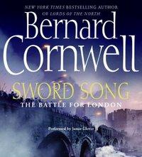 Sword Song - Bernard Cornwell - audiobook