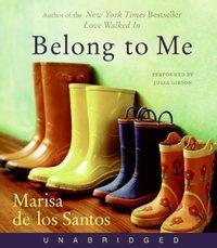 Belong to Me - Marisa de los Santos - audiobook