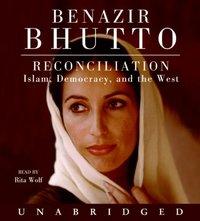 Reconciliation - Benazir Bhutto - audiobook