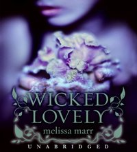 Wicked Lovely - Melissa Marr - audiobook