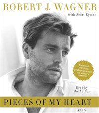 Pieces of My Heart - Robert J. Wagner - audiobook