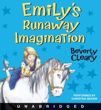 Emily's Runaway Imagination - Beverly Cleary - audiobook