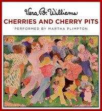 Cherries and Cherry Pits - Vera B. Williams - audiobook
