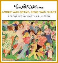 Amber Was Brave, Essie Was Smart - Vera B. Williams - audiobook