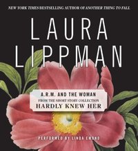 ARM and the Woman - Laura Lippman - audiobook