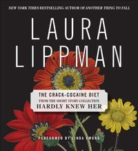 Crack Cocaine Diet - Laura Lippman - audiobook