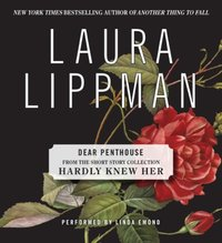 Dear Penthouse Forum (A First Draft) - Laura Lippman - audiobook