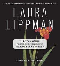 Scratch a Woman - Laura Lippman - audiobook