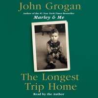 Longest Trip Home - John Grogan - audiobook