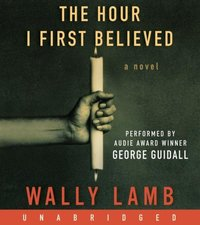 Hour I First Believed - Wally Lamb - audiobook