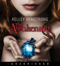 Awakening - Kelley Armstrong - audiobook