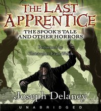 Last Apprentice: The Spook's Tale - Joseph Delaney - audiobook