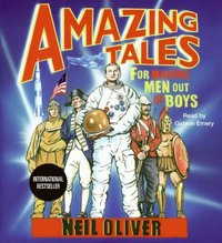Amazing Tales for Making Men Out of Boys - Neil Oliver - audiobook