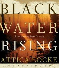 Black Water Rising - Attica Locke - audiobook