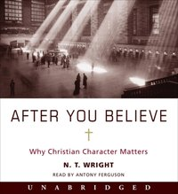 After You Believe - N. T. Wright - audiobook