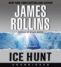 Ice Hunt - James Rollins - audiobook