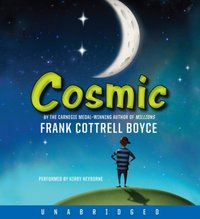 Cosmic - Frank Cottrell Boyce - audiobook