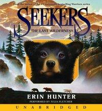Seekers #4: The Last Wilderness - Erin Hunter - audiobook