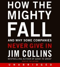 How the Mighty Fall - Jim Collins - audiobook
