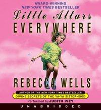 Little Altars Everywhere - Rebecca Wells - audiobook