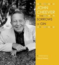 Sorrows of Gin - John Cheever - audiobook