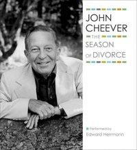 Season of Divorce - John Cheever - audiobook