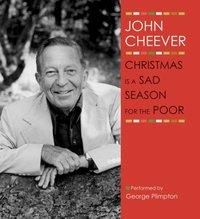 Christmas Is a Sad Season for the Poor - John Cheever - audiobook
