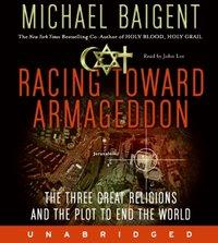 Racing Toward Armageddon - Michael Baigent - audiobook