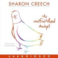Unfinished Angel - Sharon Creech - audiobook