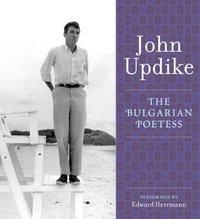 Bulgarian Poetess - John Updike - audiobook