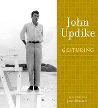 Gesturing - John Updike - audiobook