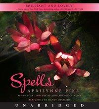 Spells - Aprilynne Pike - audiobook