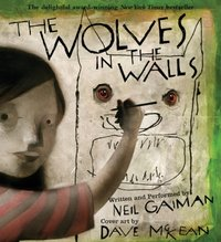 Wolves in the Walls - Neil Gaiman - audiobook