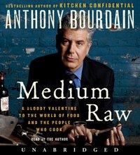 Medium Raw - Anthony Bourdain - audiobook