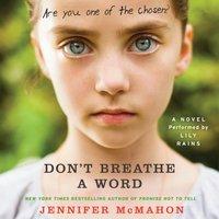Don't Breathe A Word - Jennifer McMahon - audiobook