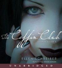 Vampire Kisses 5: The Coffin Club - Ellen Schreiber - audiobook